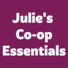 Julie's Co-op Essentials